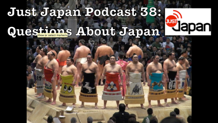 Just Japan Podcast 38: Questions About Japan
