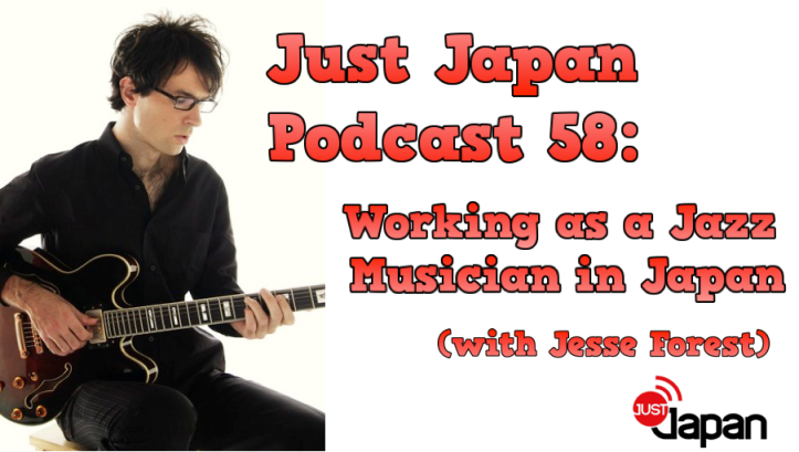 Just Japan Podcast 58: Working as a Jazz Musician in Japan (with Jesse Forest)
