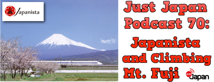 Just Japan Podcast 70: Japanista and Climbing Mt. Fuji