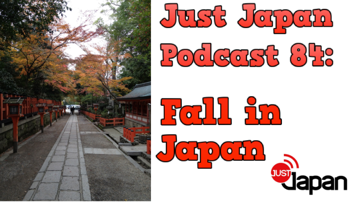 Just Japan Podcast 84: Fall in Japan