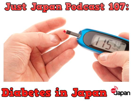 JustJapanPodcast107DiabetesInJapan
