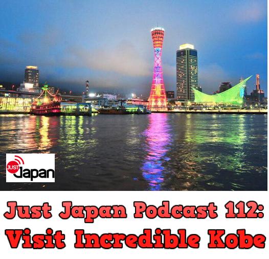 JustJapanPodcast112Kobe