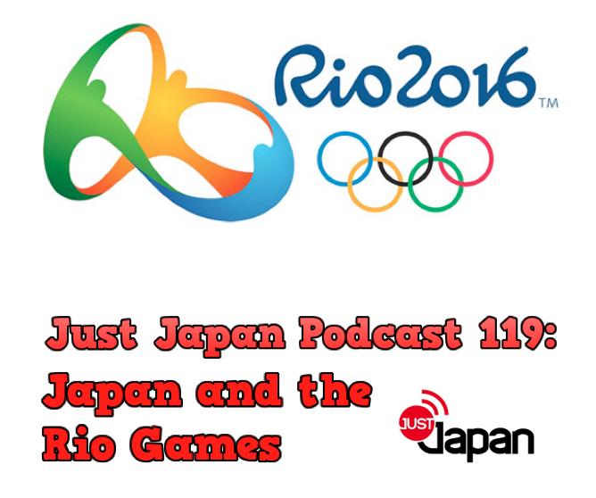 JustJapanPodcast119JapanAndTheRioGames